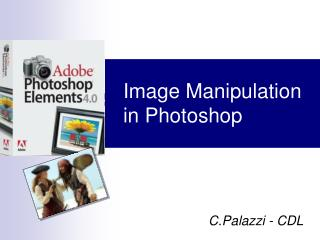 Image Manipulation in Photoshop
