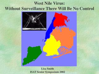 West Nile Virus: Without Surveillance There Will Be No Control
