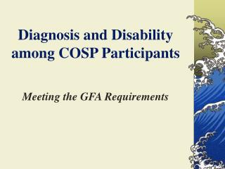 Diagnosis and Disability  among COSP Participants