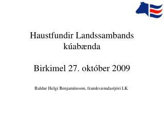 Haustfundir Landssambands kúabænda Birkimel 27. október 2009