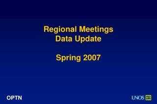 Regional Meetings Data Update Spring 2007