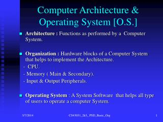 Computer Architecture  Operating System [O.S.]