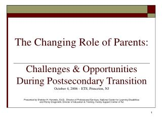 The Changing Role of Parents:   Challenges  Opportunities During Postsecondary Transition October 4, 2006   ETS, Princet