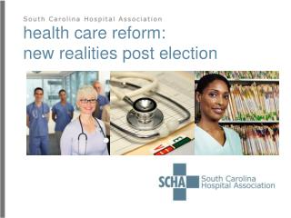 health care reform: new realities post election