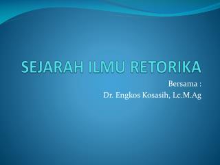 SEJARAH ILMU RETORIKA