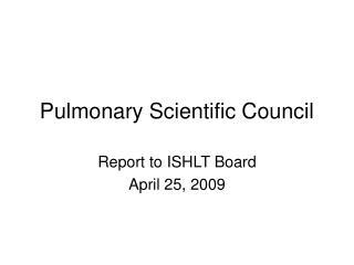 Pulmonary Scientific Council