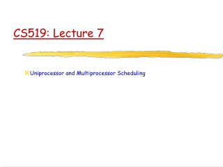 CS519: Lecture 7