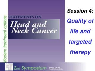 Session 4: Quality of life and targeted therapy