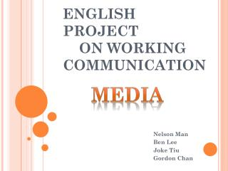 ENGLISH PROJECT      ON WORKING COMMUNICATION