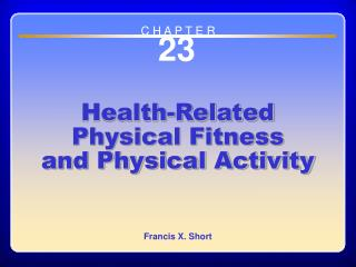Chapter 23 Health-Related Physical Fitness and Physical Activity