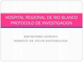 HOSPITAL REGIONAL DE RIO BLANCO PROTOCOLO DE INVESTIGACION