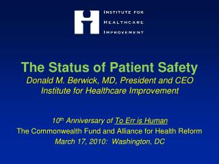 10 th  Anniversary of  To Err is Human The Commonwealth Fund and Alliance for Health Reform