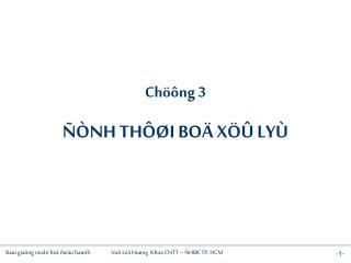 Chöông 3 ÑÒNH THÔØI BOÄ XÖÛ LYÙ
