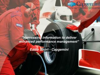 Harnessing information to deliver enhanced performance management   Eddie Short - Capgemini