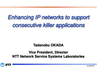 Enhancing IP networks to support consecutive killer applications