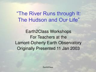 """The River Runs through It:  The Hudson and Our Life"""