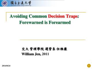 Avoiding Common  Decision Traps :                        Forewarned is Forearmed