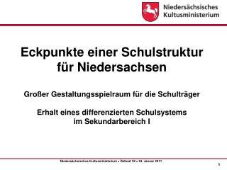 Eckpunkte einer Schulstruktur  für Niedersachsen  Großer Gestaltungsspielraum für die Schulträger