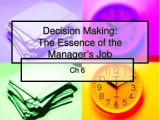 Decision Making:   The Essence of the Manager's Job
