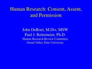 Human Research: Consent, Assent, and Permission