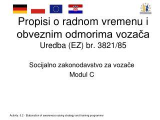 Propisi o radnom vremenu i  obveznim odmorima vozača Uredba  (E Z )  b r. 3821/85