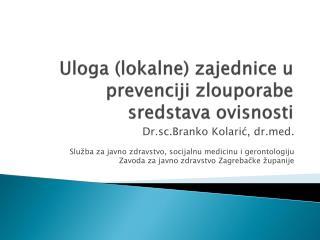 Uloga (lokalne) zajednice u prevenciji zlouporabe sredstava ovisnosti