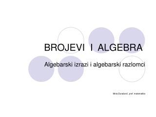 BROJEVI  I  ALGEBRA