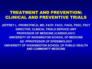 TREATMENT AND PREVENTION: CLINICAL AND PREVENTIVE TRIALS