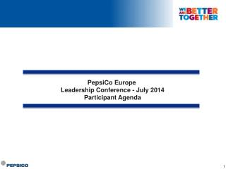 PepsiCo Europe  Leadership Conference - July 2014 Participant Agenda