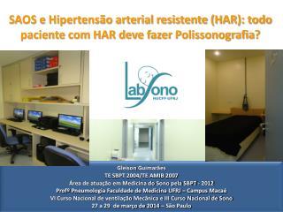 SAOS e Hipertensão arterial resistente (HAR): todo paciente com HAR deve fazer  Polissonografia ?