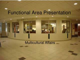 Functional Area Presentation