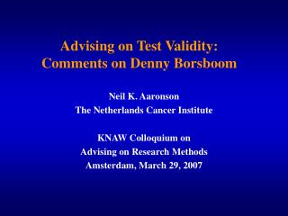 Advising on Test Validity: Comments on Denny Borsboom