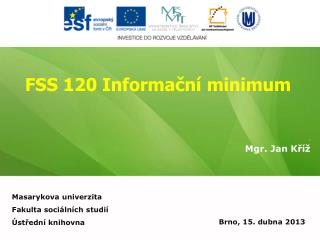FSS 120 Informační minimum