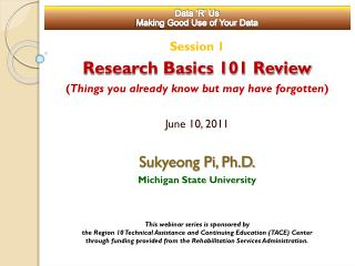 Session 1 Research Basics 101 Review ( Things you already know but may have forgotten )