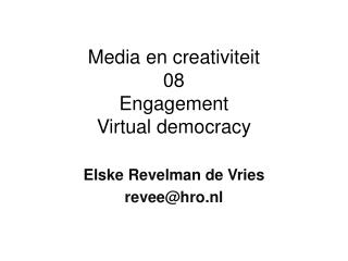 Media en creativiteit 08 Engagement Virtual democracy