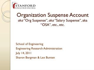 "Organization Suspense Account aka  ""Org Suspense"",  aka  ""Salary Suspense"", aka ""OSA"", etc., etc."