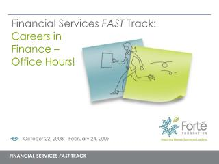 Financial Services  FAST  Track:  Careers in Finance – Office Hours!