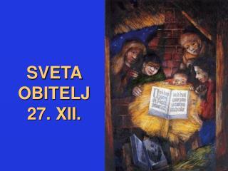 SVETA OBITELJ 27. XII.