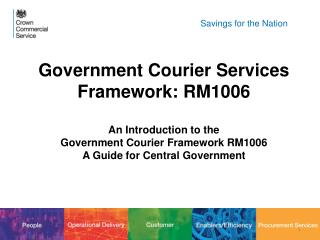 Government Courier Services Framework: RM1006 An Introduction to the
