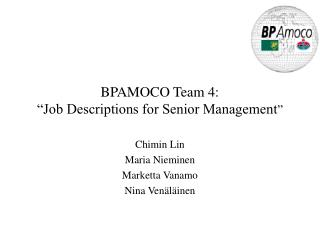 "BPAMOCO Team 4:  ""Job Descriptions for Senior Management """