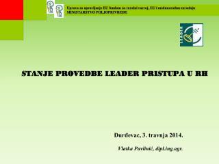 LAG-ovi u Republici Hrvatskoj  (ožujak 2014.) Ukupni  broj LAG-ova –  63