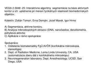 Spolupráca: Oddelenie biomatematiky FgÚ AVČR (konfokálna mikroskopia, stereológia)