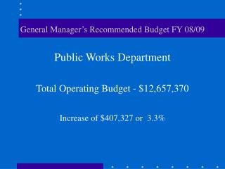 General Manager's Recommended Budget FY 08/09