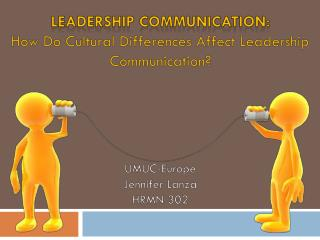 Leadership Communication: How Do Cultural Differences Affect Leadership Communication?