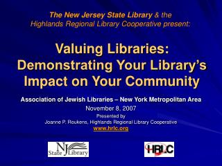Valuing Libraries: Demonstrating Your Library�s Impact on Your Community