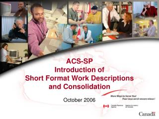 ACS-SP Introduction of Short Format Work Descriptions  and Consolidation