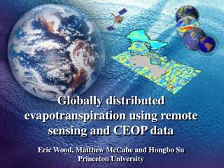 Globally distributed evapotranspiration using remote sensing and CEOP data