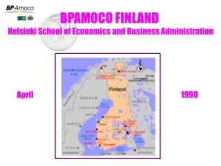 BPAMOCO FINLAND Helsinki School of Economics and Business Administration