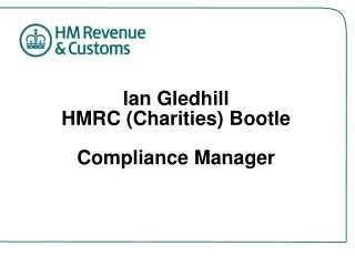 Ian Gledhill HMRC (Charities) Bootle Compliance Manager