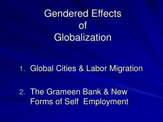 Gendered Effects  of  Globalization